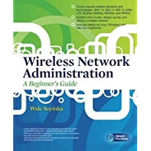 Wireless Network Administration A Beginner's Guide (Network Pro Bibliothekseinband) 1st edition by Soyinka, Wale (2010) Taschenbuch