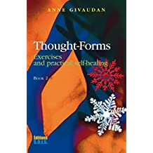 Thought-Forms - Book 2: Exercises and practical self-healing (English Edition)
