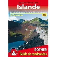 Islande : 50 randonnées sélectionnées sur l'île de feu et de glace, les plus belles randonnées entre mer et montagne randonnées