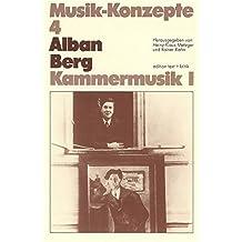 Alban Berg: Kammermusik I (Musik-Konzepte)