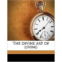 The Divine Art of Living (Paperback) - Common
