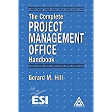 The Complete Project Management Office Handbook (ESI International Project Management Series) by Gerard M. Hill (2003-12-18)