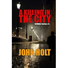 A Killing In The City (Tom Kendall Book 4)