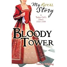 Bloody Tower (My Royal Story) by Wilding, Valerie (2009) Paperback