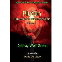 Plutón  El Recorrido Evolutivo del Alma Volumen I (Spanish Edition)