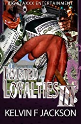 TWISTED LOYALTIES (PART 3) (TWISTED LOYALTIES 3 Book 1)