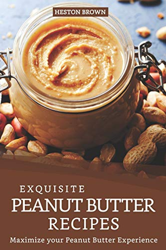 ter Recipes: Maximize your Peanut Butter Experience ()