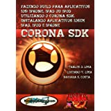 CORONA SDK - Fazendo BUILD para aplicativos iOS: iPhone, iPad ou Ipod utilizando o Corona SDK. Instalando aplicativos iOS em iPad, iPod  e iPhone. (Portuguese Edition)