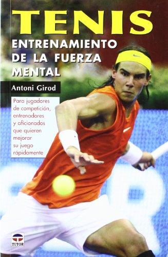 Tenis: Entrenamiento de La Fuerza Mental por Antoni Girod