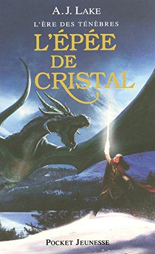 L'Ère des Ténèbres T.2 - L'Épée de Cristal