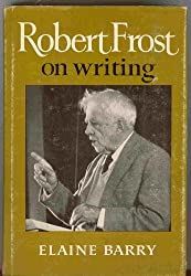 Robert Frost on Writing by Robert Frost (1973-06-02)