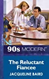 The Reluctant Fiancee (Mills & Boon Vintage 90s Modern)