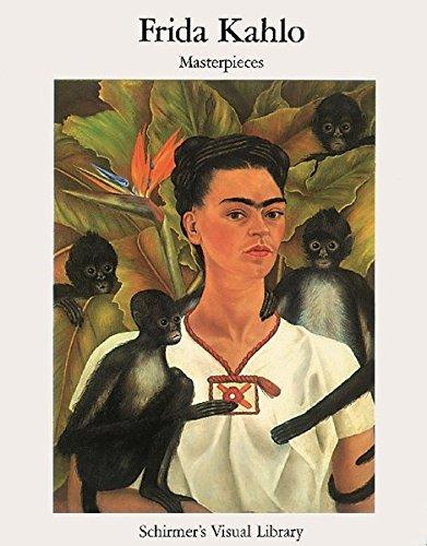 Frida Kahlo Masterpieces (Schirmer Visual Library)