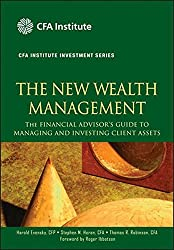 The New Wealth Management: The Financial Advisor's Guide to Managing and Investing Client Assets (The CFA Institute Series)