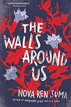 The Walls Around Us by [Suma, Nova Ren]