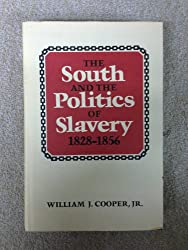 The South and the Politics of Slavery, 1828-56