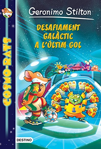 Desafiament galàctic a l'últim gol: Cosmo-Rats 4 (Catalan Edition) por Geronimo Stilton