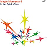 Magic Moments 6 (In the Spirit of Jazz)
