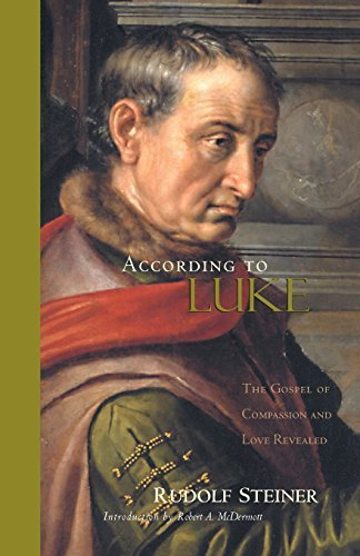 According to Luke: The Gospel of Compassion and Love Revealed by Rudolf Steiner (2001-07-01)