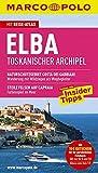 MARCO POLO Reiseführer Elba, Toskansicher Archipel - Rainer Stiller, Caterina Romig-Ciccarelli