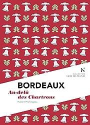 Bordeaux : Au-delà des Chartrons: L'Âme des Peuples