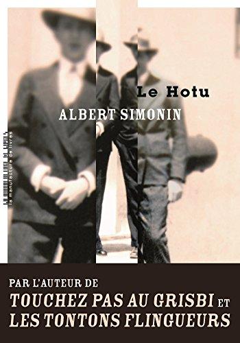 Le Hotu (L'Intégrale): Le Hotu - Le Hotu s'affranchit - Hotu soit qui mal y pense par Albert Simonin