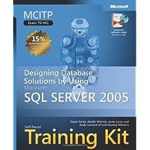 MCITP Self-Paced Training Kit (Exam 70-441): Designing Database Solutions by Using Microsoft? SQL Server? 2005: Designing Database Solutions by Using ... Server 2005 (Microsoft Press Training Kit) by Dejan Sarka (2007-09-12)