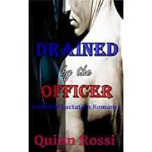Drained by the Officer: A BWWM Lactation Romance (English Edition)
