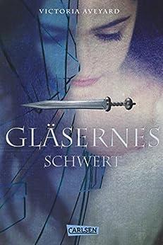 Gläsernes Schwert (Die Farben des Blutes 2) von [Aveyard, Victoria]