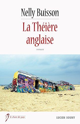 La Théière anglaise: Une aventure palpitante à travers la France (Le chant des pays) par Nelly Buisson