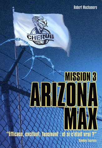 Cherub mission (3) : Arizona Max