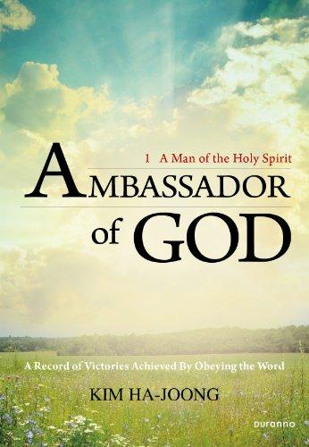 Ambassador of God: 1 A Man of the Holy Spirit