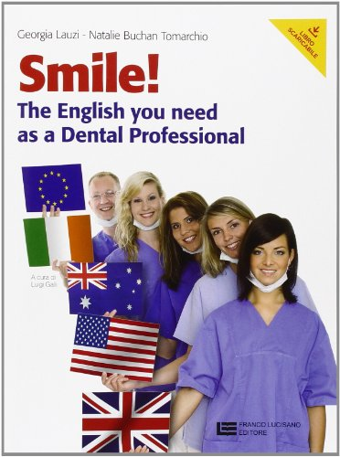 Smile! The English you need as a dental professional. Per le Scuole superiori. Con Contenuto digitale (fornito elettronicamente)