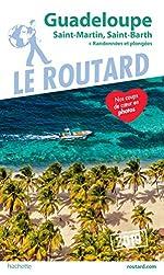 Guide du Routard Guadeloupe 2019 - (St Martin, St Barth) + Randonnées et plongées !