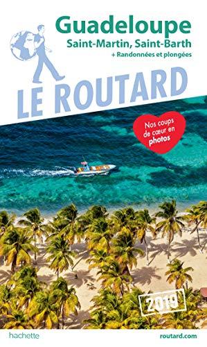 Guide du Routard Guadeloupe 2019: (St Martin, St Barth) + Randonnées et plongées ! par Collectif