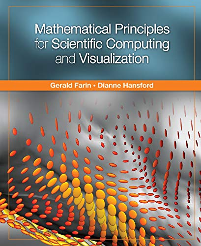 Mathematical Principles for Scientific Computing and Visualization (English Edition)