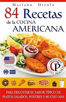 84 RECETAS DE LA COCINA AMERICANA: Para degustar el sabor