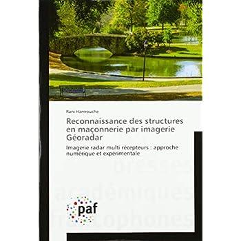 Reconnaissance des structures en maçonnerie par imagerie Géoradar: Imagerie radar multi récepteurs : approche numérique et expérimentale
