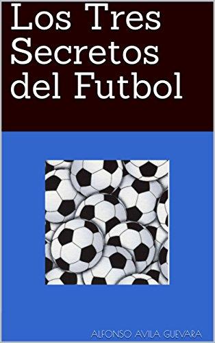 Los Tres Secretos del Futbol