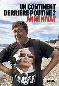 Un continent derrière Poutine ? par Anne Nivat