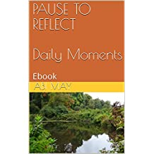 Pause to Reflect - Daily Moments: Ebook