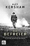 Der Befreier: Die Geschichte eines amerikanischen Soldaten im Zweiten Weltkrieg (dtv Sachbuch)
