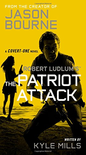 Robert Ludlum's the Patriot Attack (Covert-One)
