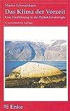 Das Klima der Vorzeit: Eine Einführung in die Paläoklimatologie
