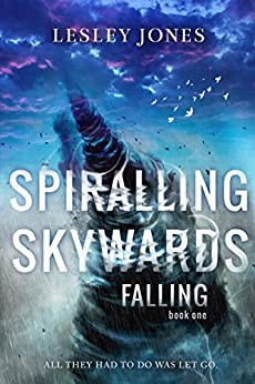 Spiralling Skywards: Book One Falling (Contradictions Series 1) (English Edition) von [Jones, Lesley]