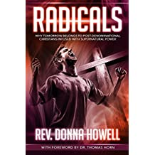 Radicals: Why Tomorrow Belongs to Post-Denominational Christians Infused With Supernatural Power (English Edition)