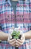 A Starter Boyfriend: A Novel