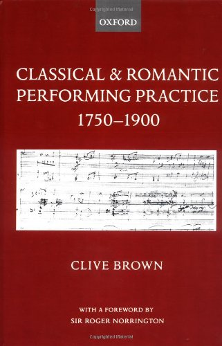Classical & Romantic Performing Practice 1750-1900