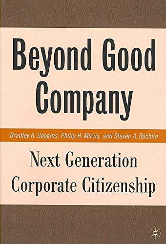 [(Beyond Good Company : Next Generation Corporate Citizenship)] [By (author) Bradley K. Googins ] published on (January, 2008)