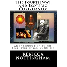 The Fourth Way and Esoteric Christianity (English Edition)